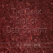 DEEP SCHROTT  - 2xCD DARK SIDE OF DE..
