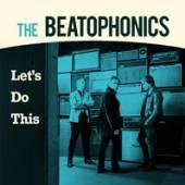 BEATOPHONICS  - VINYL LET'S DO THIS LTD. [VINYL]