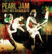 PEARL JAM  - CDB EARLY 90'S BROADCASTS (6CD)