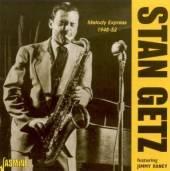 GETZ STAN  - CD MELODY EXPRESS 1948-52