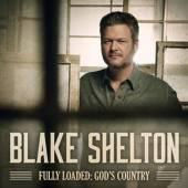 SHELTON BLAKE  - CD FULLY LOADED: GOD'S..