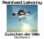 LAKOMY REINHARD  - CD ZWISCHEN DER STILLE: ELECTRONICS