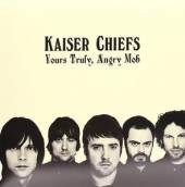 KAISER CHIEFS  - 2xVINYL YOURS TRULY, ANGRY MOB [VINYL]
