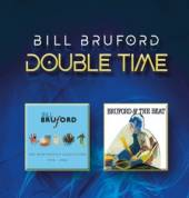 BILL BRUFORD  - CD+DVD DOUBLE TIME: CD/DVD EDITION