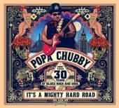CHUBBY POPA  - 2xVINYL IT'S A MIGHTY HARD ROAD [VINYL]
