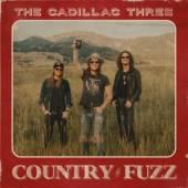 CADILLAC THREE  - CD COUNTRY FUZZ