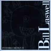 LASWELL BILL  - CD BILL LASWELL: INVISIBLE DESIGN II