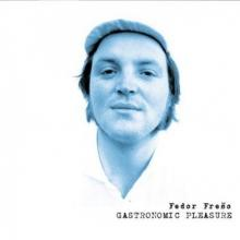 FRESO FEDOR  - CD GASTRONOMIC PLEASURE