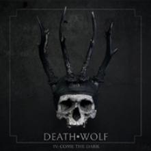 DEATH WOLF  - VINYL IV: COME THE DARK [VINYL]