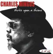 CHARLES MINGUS  - CD+DVD THRICE UPON A THEME (2CD)