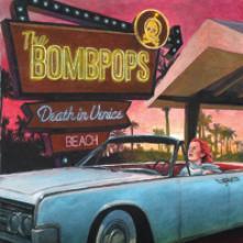 BOMBPOPS  - VINYL DEATH IN VENICE BEACH [VINYL]