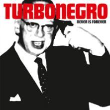 TURBONEGRO  - VINYL NEVER IS FOREV..