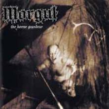 MORGUL  - VINYL THE HORROR GRANDEUR [VINYL]