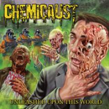 CHEMICAUST  - VINYL UNLEASHED UPON THIS WORLD [VINYL]