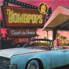 BOMBPOPS  - CD DEATH IN VENICE BEACH