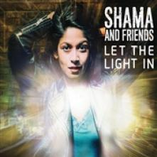 SHAMA AND FRIENDS  - CD LET THE LIGHT IN