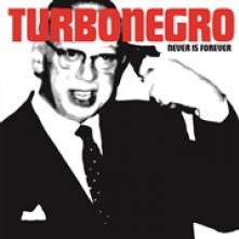 TURBONEGRO  - CD NEVER IS FOREVER (RE-ISSUE)