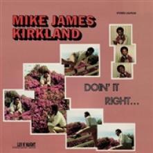 KIRKLAND MIKE  - VINYL DOIN' IT RIGHT [VINYL]