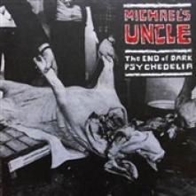 MICHAEL'S UNCLE  - VINYL THE END OF DAR..