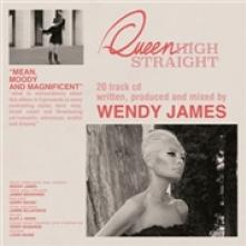 JAMES WENDY  - CD QUEEN HIGH STRAIGHT
