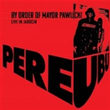 PERE UBU  - CD+DVD BY ORDER OF M..