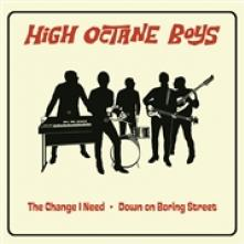 HIGH OCTANE BOYS  - 7 THE CHANGE I NEED