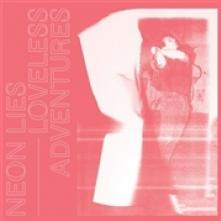 NEON LIES  - VINYL LOVELESS ADVENTURES [VINYL]
