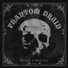 PHANTOM DRUID  - CD DEATH & DESTINY
