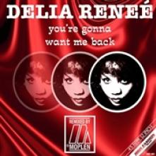 RENEE DELIA  - VINYL YOU'RE GONNA WANT ME BACK [VINYL]
