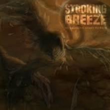 STROKING BREEZE  - CD AS ILLUSIONS START TO..