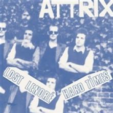 ATTRIX  - SI LOST LENORE/HARD TIMES /7