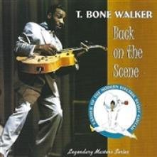 T BONE WALKER  - CD BACK ON THE SCENE