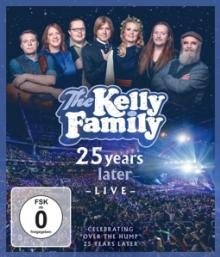 KELLY FAMILY  - BRD 25 YEARS LATER - LIVE [BLURAY]