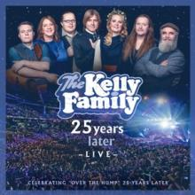 KELLY FAMILY  - CD 25 YEARS LATER - LIVE