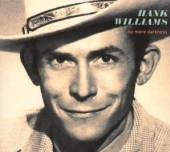 WILLIAMS HANK  - CD NO MORE DARKNESS
