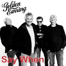GOLDEN EARRING (THE GOLDEN EAR  - SI SAY WHEN (LIMITED..