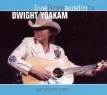 YOAKAM DWIGHT  - CD LIVE FROM AUSTIN TX