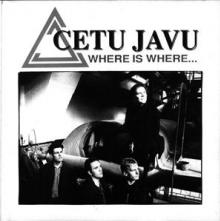 CETU JAVU  - CD WHERE IS WHERE