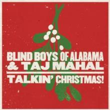 BLIND BOYS OF ALABAMA & TAJ MA  - CD TALKIN CHRISTMAS