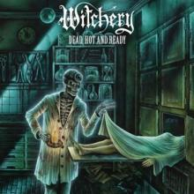 WITCHERY  - CD DEAD, HOT AND READY (RE-ISSUE 2020)