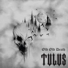 TULUS  - VINYL OLD OLD DEATH ..