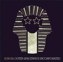 SUN RA  - VINYL OUTER SPACEWAYS.. [VINYL]