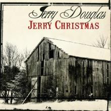 JERRY DOUGLAS  - CD JERRY CHRISTMAS