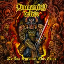HUMANITY DELETE  - CD NO ONE SURVIVES THIS GAME