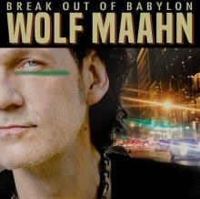 WOLF MAAHN  - VINYL BREAK OUT OF BABYLON LTD. [VINYL]