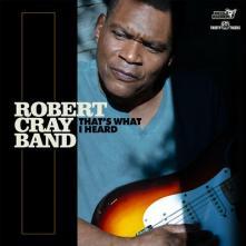 ROBERT CRAY BAND  - CD THAT'S WHAT I HEARD