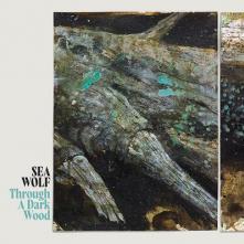 SEA WOLF  - CD THROUGH A DARK WOOD