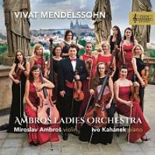 AMBROS LADIES ORCHESTRA MIROS  - CD MENDELSSOHN-BARTHOLDY: VIVAT MENDELSS