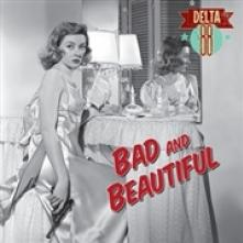 DELTA 88  - VINYL BAD & BEAUTIFUL -10- [VINYL]