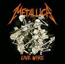 METALLICA  - CD LIVE WIRE